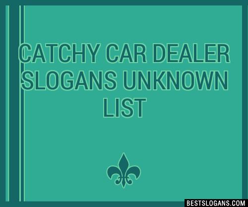 30 Catchy Car Dealer Unknown Slogans List Taglines Phrases