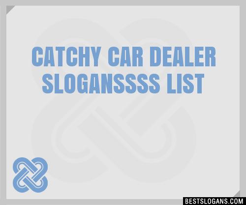 30 Catchy Car Dealer Sss Slogans List Taglines Phrases Names 2019