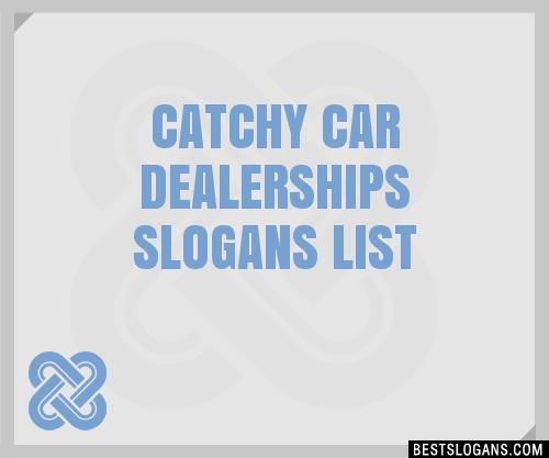 30 Catchy Car Dealerships Slogans List Taglines Phrases Names 2019