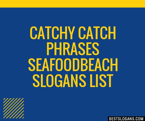 30 catchy catch seafoodbeach slogans list taglines phrases