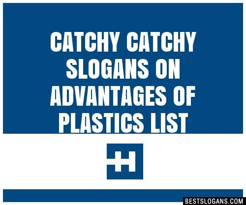 30 Catchy On Advantages Of Plastics Slogans List Taglines Phrases