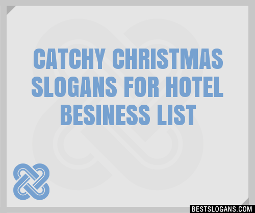 30 Catchy Christmas For Hotel Besiness Slogans List
