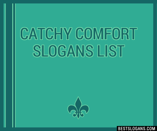 30+ Catchy Comfort Slogans List, Taglines, Phrases & Names 2019