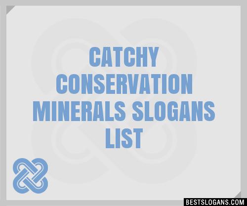 30+ Catchy Conservation Minerals Slogans List, Taglines ...