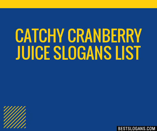 30 Catchy Cranberry Juice Slogans List Taglines Phrases