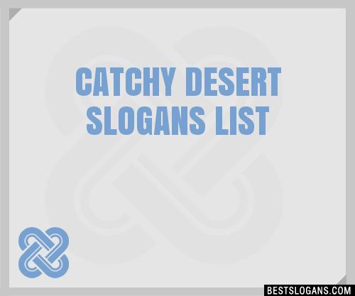 30 Catchy Desert Slogans List Taglines Phrases Amp Names 2019