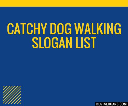 dog walking slogan ideas