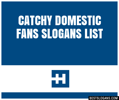 30+ Catchy Domestic Fans Slogans List, Taglines, Phrases
