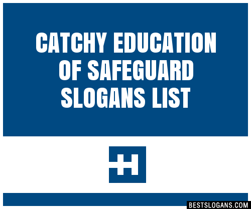 30 Catchy Education Of Safeguard Slogans List Taglines