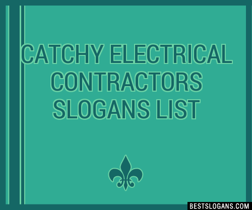 30  catchy electrical contractors slogans list  taglines