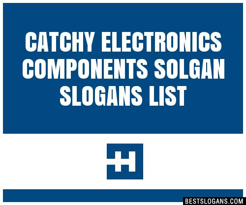 30+ Catchy Electronics Components Solgan Slogans List