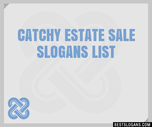 30 catchy estate sale slogans list taglines phrases names 2018 .