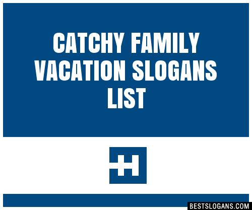 Family Vacation Slogan Ideas