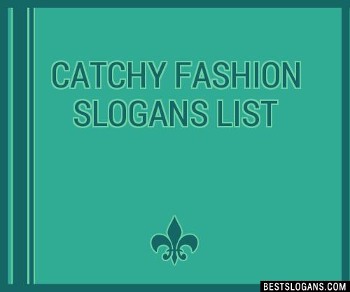 30+ catchy fashion designer sloagna slogans list, taglines.