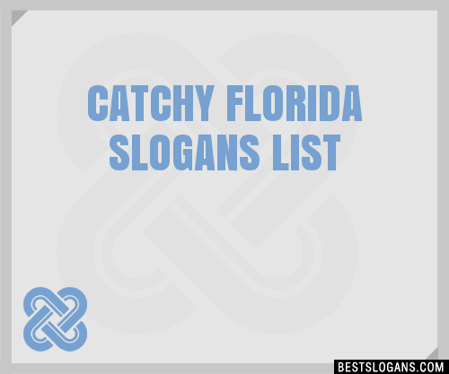 30 Catchy Florida Slogans List Taglines Phrases Amp Names