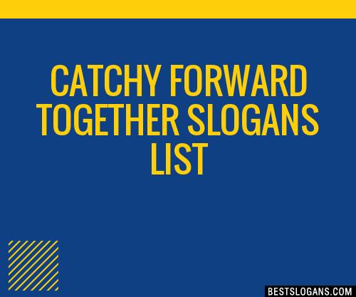 30 Catchy Forward Together Slogans List Taglines