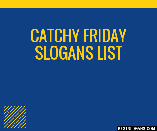 30  catchy friday slogans list  taglines  phrases  u0026 names 2019
