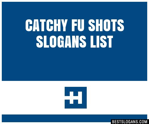 30 catchy fu shots slogans list taglines phrases names 2018