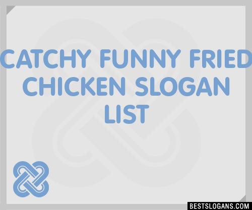 Funny Fried En Slogan Ideas