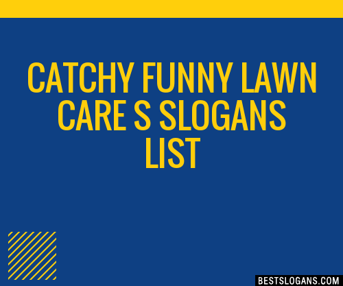 30 Catchy Funny Lawn Care S Slogans