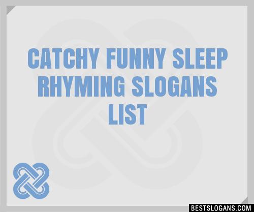 30+ Catchy Funny Sleep Rhyming Slogans List, Taglines
