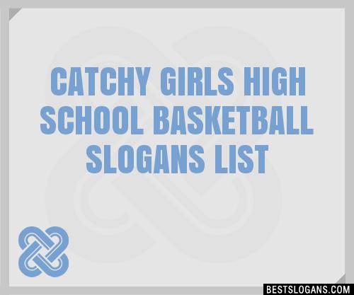 Most Popular Girls In School Quotes: 30+ Catchy Girls High School Basketball Slogans List