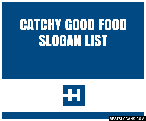 30+ Catchy Good Food Slogans List, Taglines, Phrases & Names