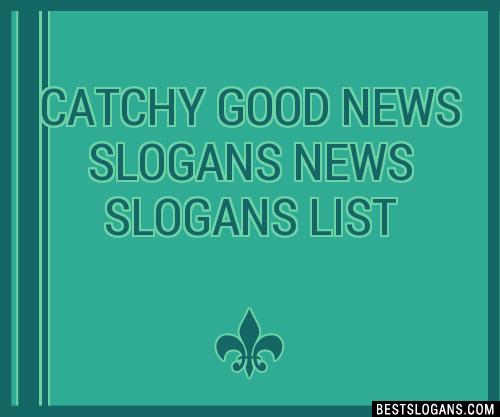 Good News Slogan Ideas