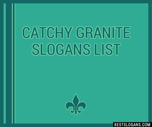 30+ Catchy Granite Slogans List, Taglines, Phrases & Names 2019