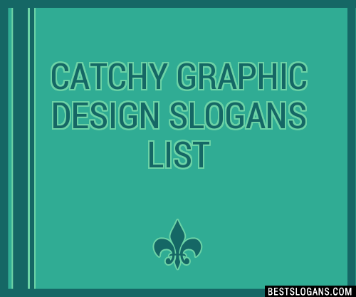 30+ Catchy Graphic Design Slogans List, Taglines, Phrases & Names 2019