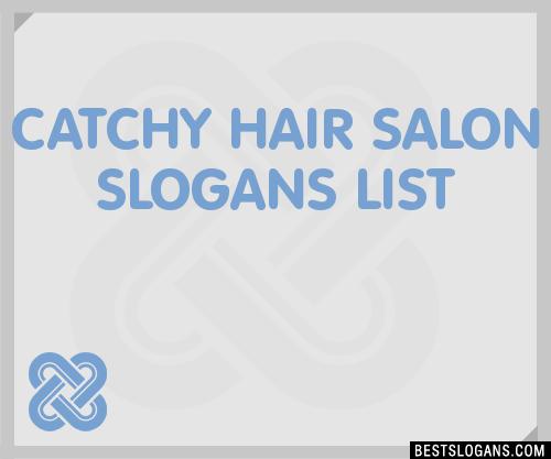 30 Catchy Hair Salon Slogans List Taglines Phrases Names 2019