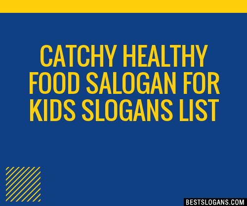 30+ Catchy Healthy Food Salogan For Kids Slogans List, Taglines