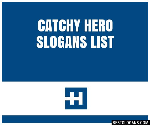 30+ Catchy Hero Slogans List, Taglines, Phrases & Names 2019