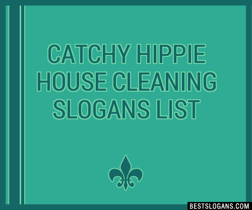 30 Catchy Hippie House Cleaning Slogans List Taglines