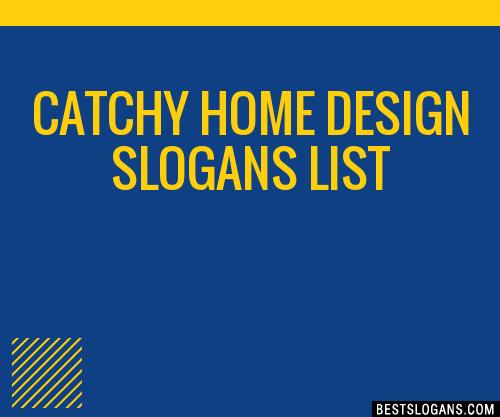 30 Catchy Home Design Slogans List Taglines Phrases