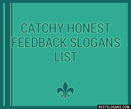 30+ Catchy Honest Feedback Slogans List, Taglines, Phrases ...