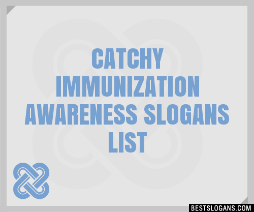30+ Catchy Immunization Awareness Slogans List, Taglines