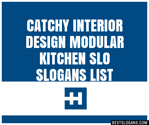 30 Catchy Interior Design Modular Kitchen Slo Slogans List Taglines Phrases Names 2020