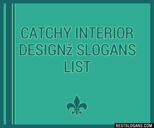 30 catchy interior design slogans list taglines phrases names 2019 rh bestslogans com interior design slogans examples interior design slogans for business cards