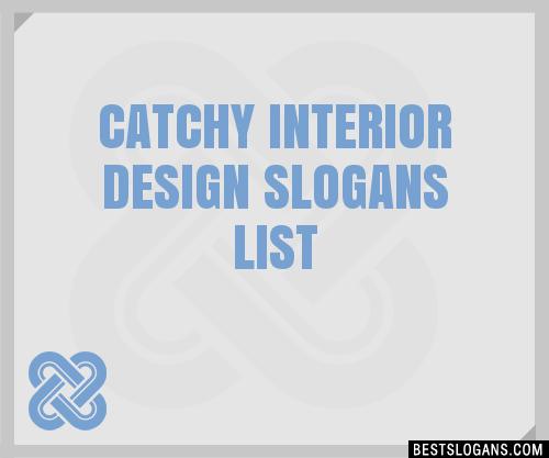30 Catchy Interior Design Slogans List Taglines Phrases Names 2020