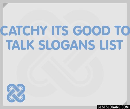 30+ Catchy Its Good To Talk Slogans List, Taglines