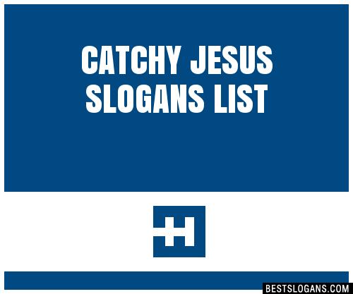 30  catchy jesus slogans list  taglines  phrases  u0026 names 2019