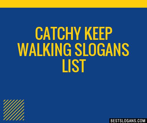 30 Catchy Keep Walking Slogans List Taglines Phrases