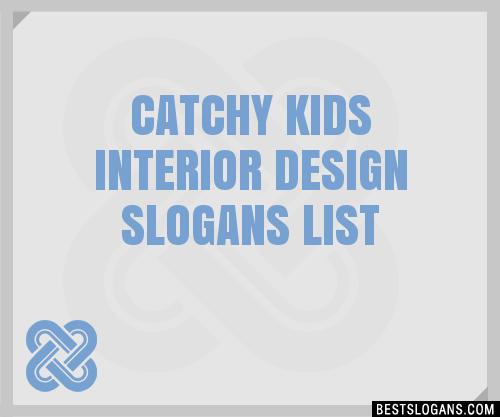 30 catchy kids interior design slogans list taglines phrases rh bestslogans com interior design slogans ideas interior design slogans advertising