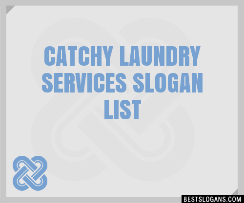 30 Catchy Laundry Services Slogans List Taglines Phrases Names 2020