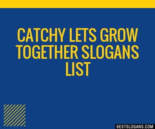 30  catchy lets grow together slogans list  taglines