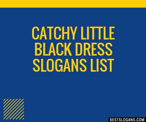 30 Catchy Little Black Dress Slogans List Taglines Phrases