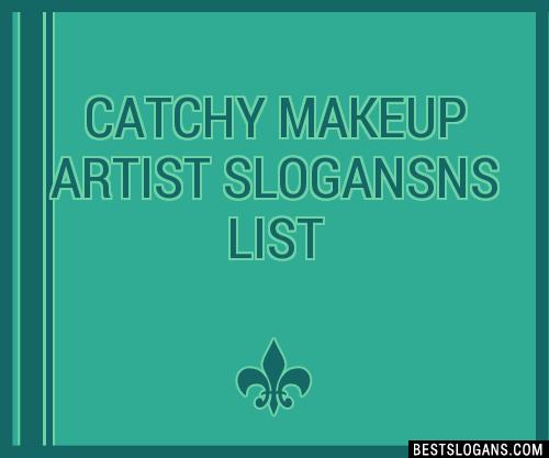 30 Catchy Makeup Artist Ns Slogans