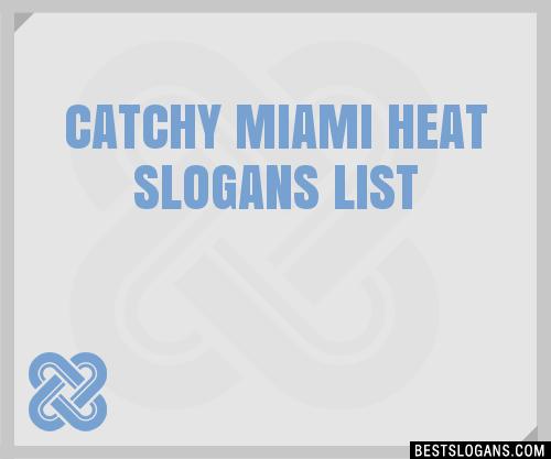 30 Catchy Miami Heat Slogans List Taglines Phrases Names 2020