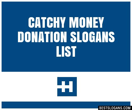 30 Catchy Money Donation Slogans List Taglines Phrases Names 2020